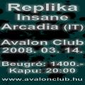 Replika, Insane, Arcadia