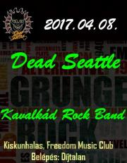 Kavalkád Rock Band, Dead Seattle