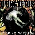 Dying Fetus-Stop at Nothing