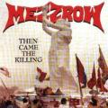 (Svéd Thrasherek jönnek ölni): MEZZROW - Then Came The Killing