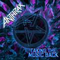 Anthrax - Taking The Music Back Single