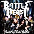 Battle Beast - Show Me How To Die (kislemez)
