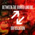 Between the Buried and Me - Obfuscation (Single)