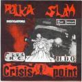 Bolt Thrower - Polka Slam / Crisis Point