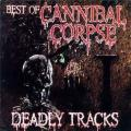 Cannibal Corpse - Deadly Tracks (Compilation)