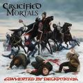 Crucified Mortals - Converted by Decapitation - Mini Lp