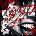 Don`t Say A Word - Délen
