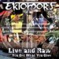 Ektomorf - Live and Raw – You get what you give (�l� koncertv�logat�s)
