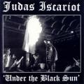 Judas Iscariot - Under the Black Sun (Live)