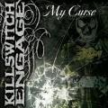 Killswitch Engage - My Curse (Single)