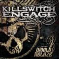 Killswitch Engage - (Set This) World Ablaze (EP)