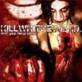 Killwithneydead - Never Good Enough For
