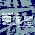 Less Than Jake - Goodbye Blue & White