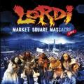 Lordi - Market Square Massacre [DVD](Live)