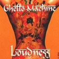 Loudness - Ghetto Machine