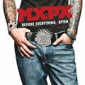 MxPx - Before Everything & After
