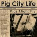 Pigs Might Fly - Pig City Life