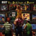 Riot - The Privilege of Power