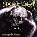 Six Feet Under - GRAVEYARD CLASSICS I.