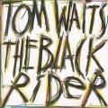 Tom Waits - The Black Rider (Soundtrack)